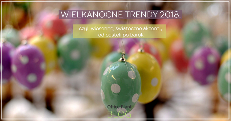 Office Plant_wielkanocne trendy 2018